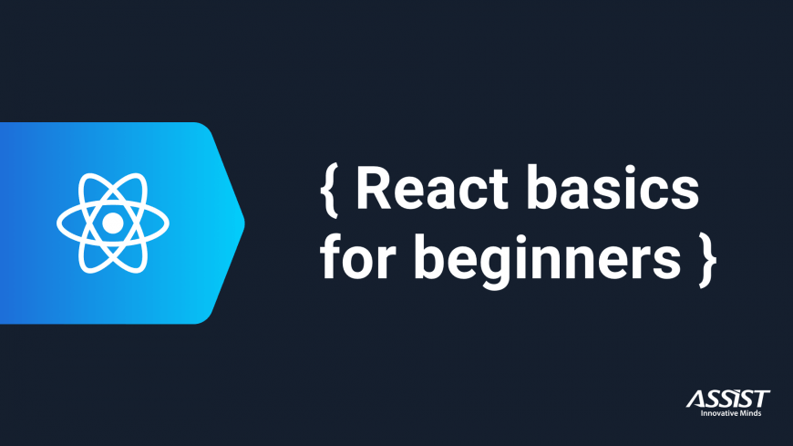 React Basics for Beginners in 2018  ASSIST Software  Ioana Ianovici