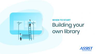 When do you stop using someone else's library and start making your own - ASSIST Software - promoted picture